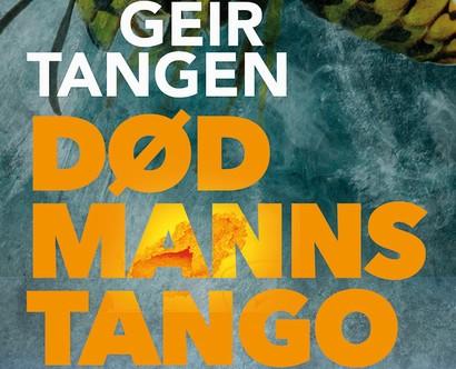 Bokanmeldelse: Død manns tango - Geir Tangen